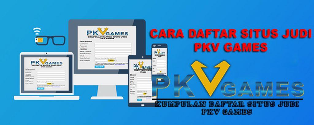 cara daftar situs pkv games