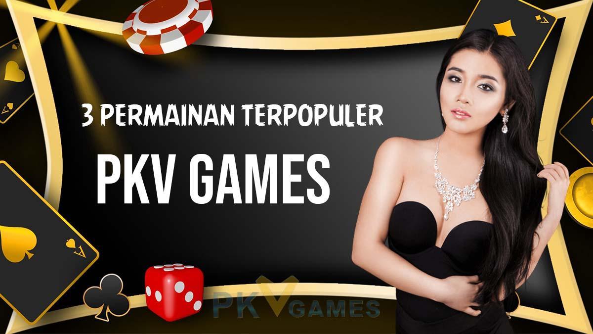 3 Permainan Terpopuler di PKV Games Online ~ PKV Games